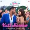 Vaddi Sharaban From De De Pyaar De Single