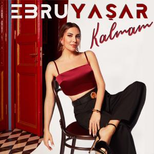 Ebru Yaşar - Kalmam