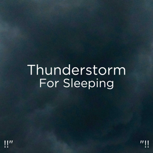 "Thunderstorm Sound Bank & Thunderstorm Sleep - !!"" Thunderstorm for Sleeping ""!!"