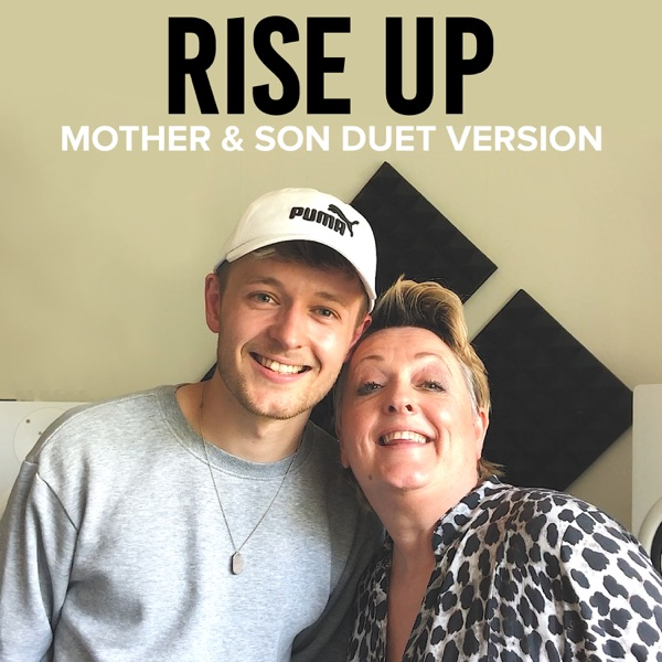 Rise Up (feat. Jordan Rabjohn) [Mother & Son Duet Version] - Single