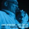 Beautiful Friendship by James Morrison & JEFF CLAYTON