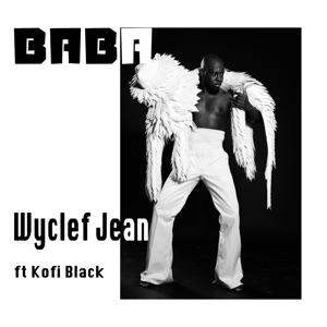 Wyclef Jean - Baba feat. Kofi Black