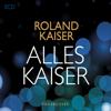 Alles Kaiser (Das Beste am Leben) - Roland Kaiser