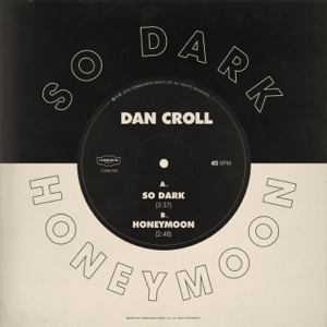 Dan Croll - So Dark / Honeymoon