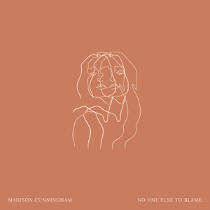 Madison Cunningham - No One Else To Blame
