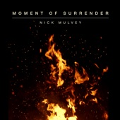 Nick Mulvey - Moment of Surrender