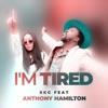 I m Tired feat Anthony Hamilton Single