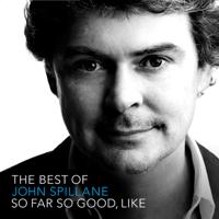 John Spillane - The Best of John Spillane - So Far So Good, Like artwork