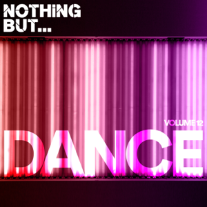 Various Artists - Nothing But... Dance, Vol. 12