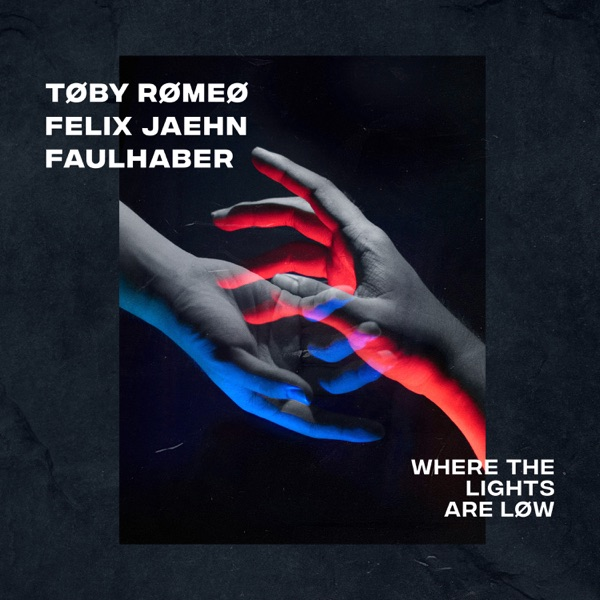 Toby Romeo, Felix Jaehn & Faulhaber Where The Lights Are Low (2021***)