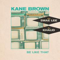 Be Like That - Kane Brown, Swae Lee, Khalid