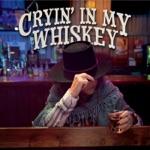 Cryin' in My Whiskey