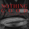 Icon Nothing Good (feat. G-Eazy and Juicy J) - Single