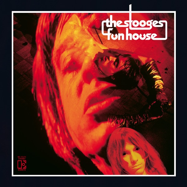 The Stooges mit Fun House