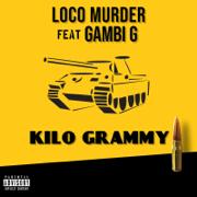Kilogrammy (feat. Gambi G) - Loco Murder