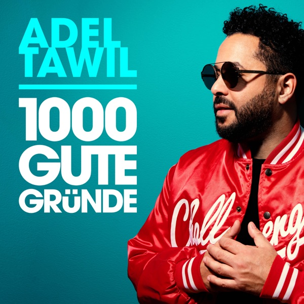 Adel Tawil mit 1000 gute Gründe