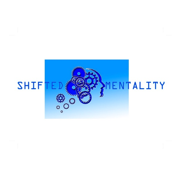 Shifted Mentality