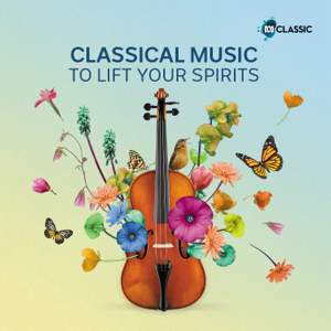 Various Artists - Classical Music To Lift Your Spirits