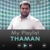 My Playlist: Thaman