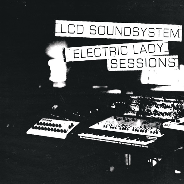 LCD Soundsystem - Electric Lady Sessions album wiki, reviews