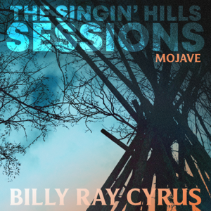 Billy Ray Cyrus - The Singin' Hills Sessions: Mojave - EP
