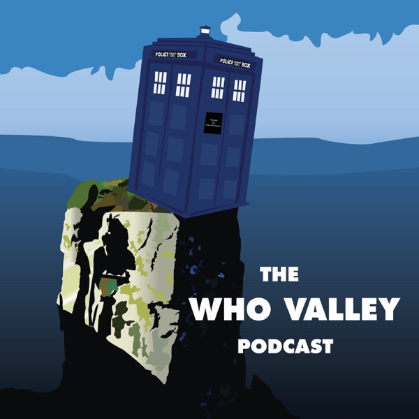 The Doctor Who Valley Podcast