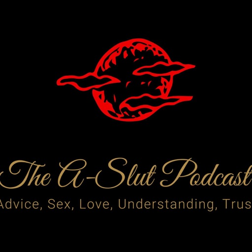 Cover image of The A-Slut Podcast
