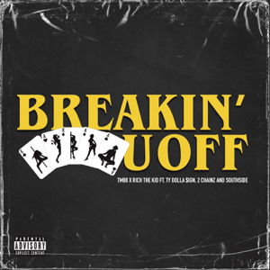 TM88 & Rich The Kid - Breakin' U Off feat. Ty Dolla $ign, 2 Chainz & Southside