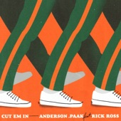 Anderson .Paak - CUT EM IN (feat. Rick Ross)