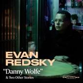Evan Redsky - Danny Wolfe