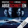 Sebastian Fitzek & Michael Tsokos - Abgeschnitten artwork
