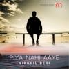 Piya Nahi aaye Single