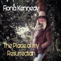 Fiona Kennedy - The Place of my Resurrection artwork