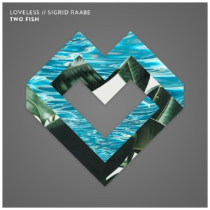 Two Fish (Loveless Edit) [feat. Sigrid] - Single Mp3 Download