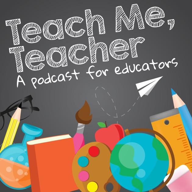 Teach Me Teacher By Teach Me Teacher On Apple Podcasts