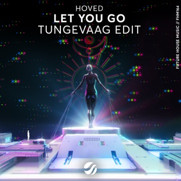 Hoved & Tungevaag – Let You Go (Tungevaag Edit) – Single