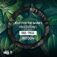 Faded Memories (Davi rmx) - JELLY FOR THE BABIES