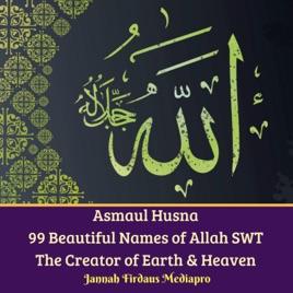 Asmaul-Husna: The 99 Beautiful Names of Allah
