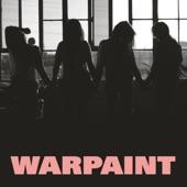 Warpaint - Don't Wanna