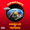 Opportunity Feat. TeeFreeze - Omoba Lee