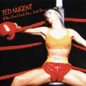 Ted Nugent - Can't Live With 'Em
