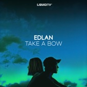 Edlan - Take A Bow