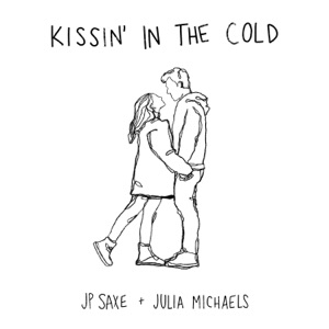 JP Saxe & Julia Michaels - Kissin' In The Cold