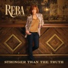 Stronger Than the Truth, Reba McEntire