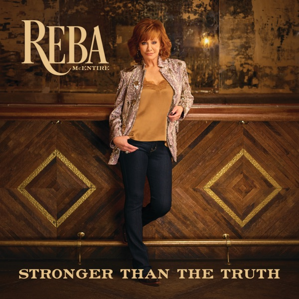 Reba McEntire - Stronger Than the Truth album wiki, reviews
