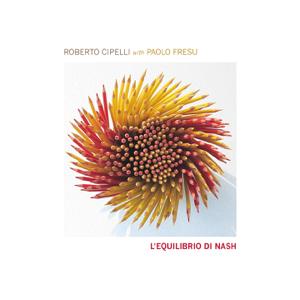 Roberto Cipelli - L'equilibrio di Nash feat. Paolo Fresu