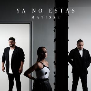 Matisse - Ya No Estás
