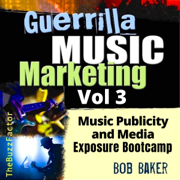 Guerrilla Music Marketing, Vol 3: Music Publicity & Media Exposure Bootcamp (Guerrilla Music Marketing Series) (Unabridged)
