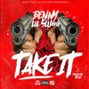 Take It feat Lil Slugg Single