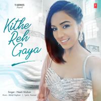 Kithe Reh Gaya-Neeti Mohan